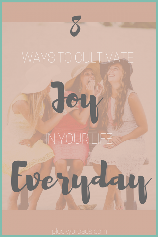 8 Ways to Cultivate Joy in Your Life Everyday