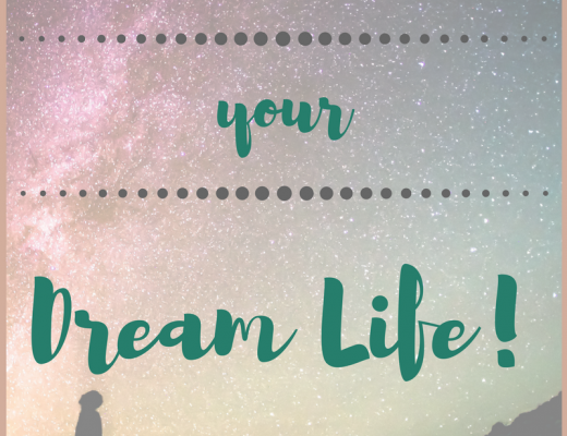 Practical tips for creating your dream life