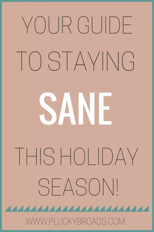 Your guide to staying sane this holiday season